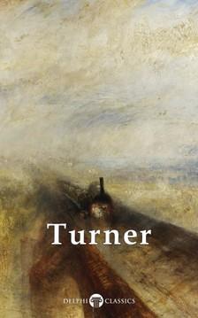 Turner J. M. W. - Delphi Complete Paintings of J. M. W. Turner  (Illustrated) [eKönyv: epub, mobi]