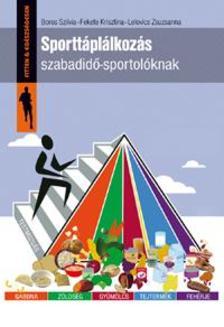 BOROS SZILVIA, FEKETE KRISZTINA, LELOVIC - Sporttáplálkozás szabadidő-sportolóknak