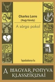 CHARLES LORRE - A sárga pokol [eKönyv: epub, mobi]