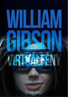 GIBSON, WILLIAM - Virtuálfény
