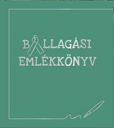 . - BALLAGÁSI EMLÉKKÖNYV