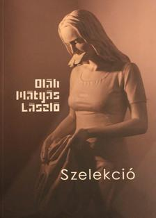 Oláh Mátyás László - Szelekció