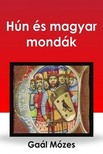 GAÁL MÓZES - Hún és magyar mondák [eKönyv: epub, mobi]<!--span style='font-size:10px;'>(G)</span-->