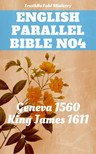Anthony Gilby, Christopher Goodman, Joern Andre Halseth, King James, Myles Coverdale, Thomas Sampson, TruthBeTold Ministry, William Cole, William Whittingham - English Parallel Bible No4 [eKönyv: epub,  mobi]