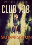 Lima Vittoria - Club 738: Submission [eKönyv: epub,  mobi]
