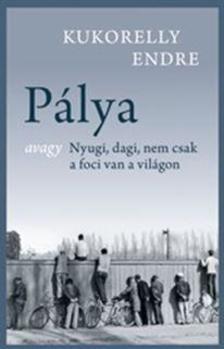 Kukorelly Endre - Pálya