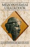 Kalla Gábor - Mezopotámiai uralkodók [eKönyv: epub, mobi]<!--span style='font-size:10px;'>(G)</span-->