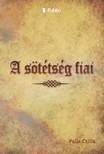 Csilla Palla - A sötétség fiai [eKönyv: epub, mobi]<!--span style='font-size:10px;'>(G)</span-->