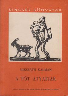 MIKSZÁTH KÁLMÁN - A tót atyafiak [antikvár]