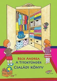 Beck Andrea - A Titoktündér - Családi Könyv
