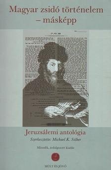 (szerk.) Michael K.  Silber - Magyar zsidó történelem - másképp [eKönyv: epub, mobi]