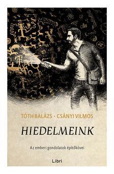 Tóth Balázs, Csányi Vilmos - Hiedelmeink - Az emberi gondolatok építőkövei