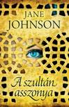 Jane Johnson - A szultán asszonya [eKönyv: epub, mobi]<!--span style='font-size:10px;'>(G)</span-->
