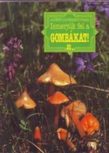 Albert-Locsmándi-Vasas - ISMERJÜK FEL A GOMBÁKAT! 2.