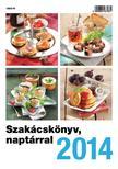 - Szakácskönyv,  naptárral 2014