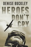 Buckley Denise - Heroes Don't Cry [eKönyv: epub,  mobi]