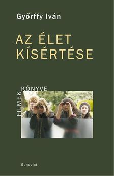 Győrffy Iván - Az élet kísértése - ÜKH 2017