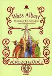 Wass Albert - VÉRSZERZŐDÉS - MAGYAR MONDÁK 2. -