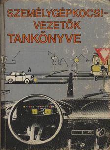Személygépkocsi-vezetők tankönyve [antikvár]