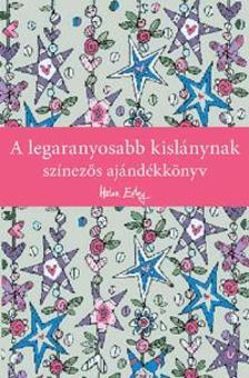 A legaranyosabb kislánynak - Színezős ajándékkönyv