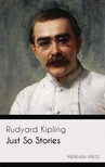 Rudyard Kipling - Just So Stories [eKönyv: epub,  mobi]