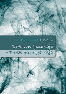 Cholnoky László - Bertalan éjszakája; Prikk mennyei útja [eKönyv: epub, mobi]