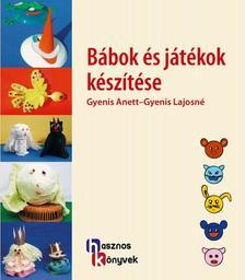 Gyenis Anett - Gyenis Lajosné - Bábok és játékok készítése ###