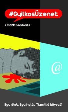 Matt BENDORIS - #GyilkosÜzenet