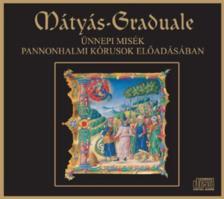 - MÁTYÁS-GRADUALE - ÜNNEPI MISÉK - CD -