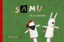Rofusz Kinga - Samu és az ajándék