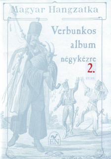 - VERBUNKOS ALBUM 2. ZONGORÁRA NÉGYKÉZRE ÁTDOLGOZTA KÁLDY GYULA