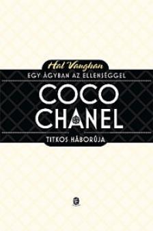 Hal VAUGHAN - COCO CHANEL TITKOS HÁBORÚJA - EGY ÁGYBAN AZ ELLENSÉGGEL
