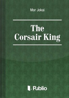 JÓKAI MÓR - The Corsair King [eKönyv: pdf, epub, mobi]
