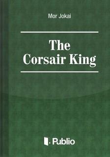 JÓKAI MÓR - The Corsair King [eKönyv: pdf, epub, mobi]