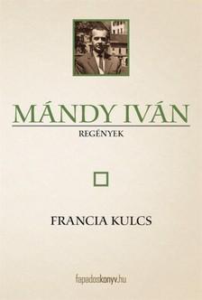 Mándy Iván - Francia kulcs [eKönyv: epub, mobi]