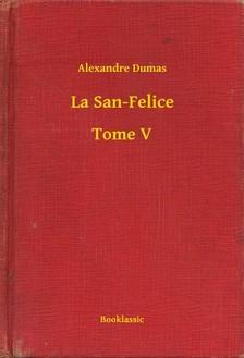 Alexandre DUMAS - La San-Felice - Tome V [eKönyv: epub, mobi]