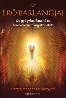 Sergio Magana Ocelocoyotl - Az erő barlangjai