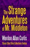 Curtis Wardon Allan - The Strange Adventures of Mr. Middleton [eKönyv: epub,  mobi]
