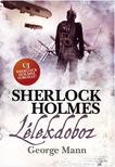 George Mann - Sherlock Holmes: Lélekdoboz (keménytáblás)