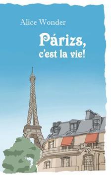 Alice Wonder - Párizs, c'est la vie!