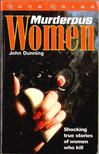 Dunning, John - Murderous Women [antikvár]