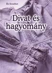 Ék Erzsébet - Divat és hagyomány ###<!--span style='font-size:10px;'>(G)</span-->