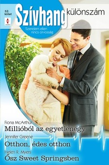 Jennifer Greene, Helen R. Myers Fiona McArthur, - Szívhang különszám 52. kötet - Millióból az egyetlenegy; Otthon, édes otthon; Ősz Sweet Springsben [eKönyv: epub, mobi]
