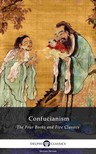 James Legge Confucius, - Delphi Collected Works of Confucius - Four Books and Five Classics of Confucianism (Illustrated) [eKönyv: epub,  mobi]