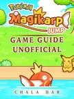 Dar Chala - Pokemon Magikarp Jump Game Guide Unofficial [eKönyv: epub,  mobi]