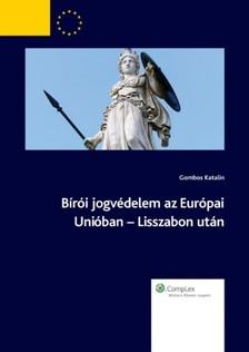 Gombos Katalin - Bírói jogvédelem az Európai Unióban - Lisszabon után [eKönyv: epub, mobi]