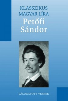 PETŐFI SÁNDOR - Petőfi Sándor válogatott versei [eKönyv: epub, mobi]