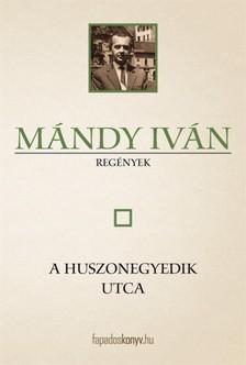 Mándy Iván - A huszonegyedik utca [eKönyv: epub, mobi]