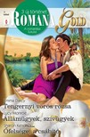 Lucy Monroe, Sharon Kendrick Emma Darcy, - Romana Gold 7. kötet (Tengernyi vörös rózsa; Államügyek, szívügyek; Őfelsége, a csábító) [eKönyv: epub, mobi]<!--span style='font-size:10px;'>(G)</span-->