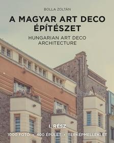 Bolla Zoltán - A magyar art deco építészet I. rész